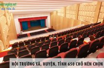 Hội trường xã, huyện, tỉnh 650 chỗ ngồi nên chọn ghế gì?