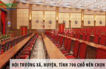Hội trường xã, huyện, tỉnh 700 chỗ ngồi nên chọn ghế gì?