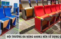 Thiết kế hội trường đa năng 600m2 nên sử dụng ghế gì?