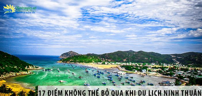 17 điểm không thể bỏ qua khi du lịch Ninh Thuận