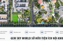 Dự án Gem Sky World sở hữu tiện ích nội khu gì?