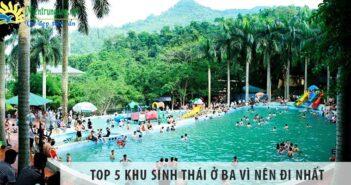 Top 5 khu sinh thái ở Ba Vì nên đi nhất